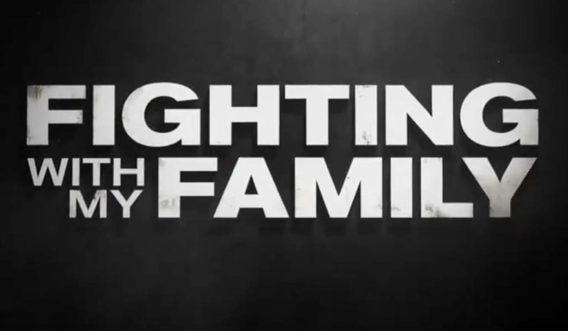 movie review Fighting with My Family podcast