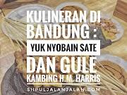 Kulineran di Bandung : Yuk Nyobain Sate dan Gule Kambing H.M. Harris!