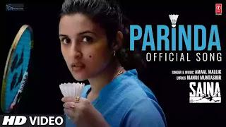 Checkout Saina Movie new song Parinda lyrics penned by Manoj Muntashir and sung by Amaal Mallik