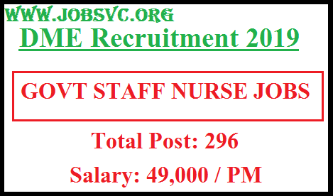 DME Assam Recruitment (2019) - 296 Posts for Staff Nurse and More