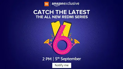 Xiaomi Redmi 6 series to be Amazon exclusive, India launch set for September 5