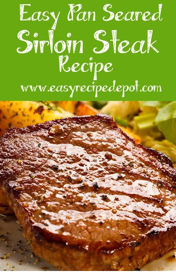 Easy Pan Seared Sirloin Steak Recipe