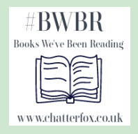Blog Button Advertising a book blogger link up. It is a square featuring an sketched drawing of an open book. Surrounding text reads #BWBR Books We've Been Reading www.chatterfox.co.uk