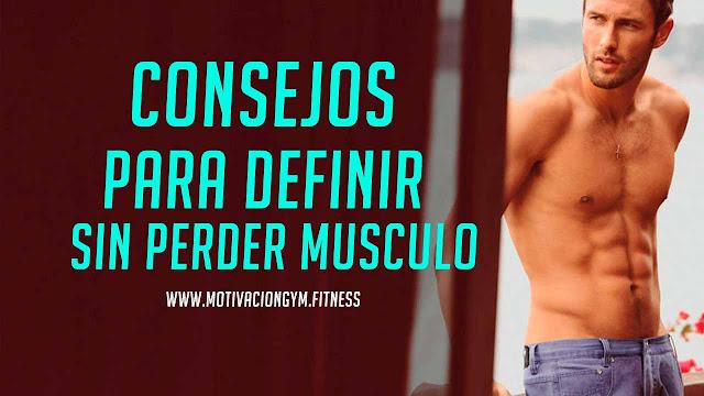 definir-sin-perder-musculo