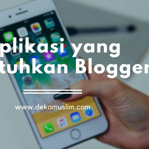 Aplikasi yang Dibutuhkan Blogger untuk Mendukung Aktivitas Ngeblognya