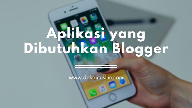 aplikasi yang dibutuhkan blogger