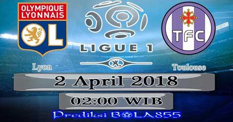 Prediksi Bola855 Lyon vs Toulouse 2 April 2018