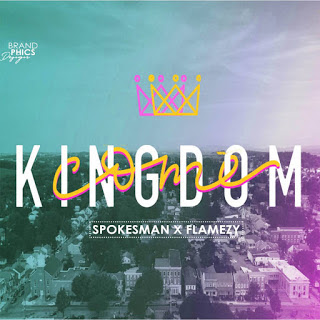 Spokesman - Kingdom come ft Flamezy