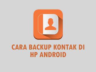 5 Cara Backup Kontak di HP Android