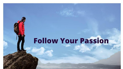why you should follow your passion
