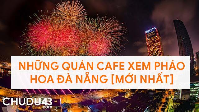 quán cafe xem pháo hoa Đà Nẵng, Quan cafe xem phao hoa da nang