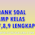 Kumpulan Bank Soal SMP untuk Ulangan Harian,UTS,UAS dan UN kelas 7,8 dan 9 lengkap 2016