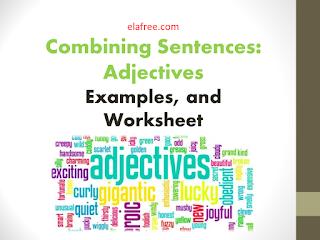 Combining Sentences: Adjectives