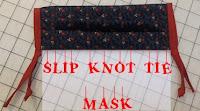 https://joysjotsshots.blogspot.com/2020/05/slip-knot-tie-masks.html