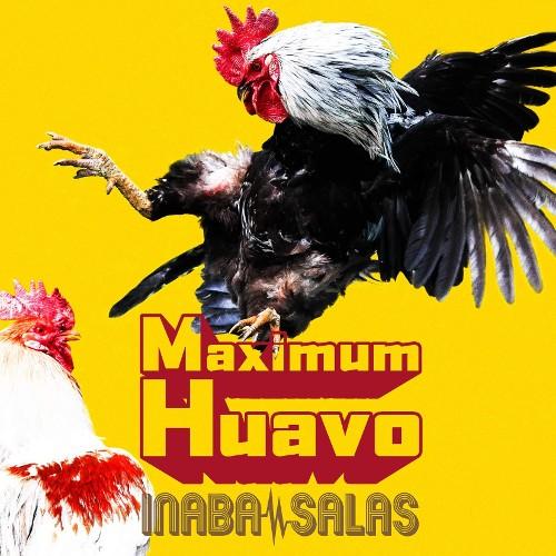 INABA / SALAS - Maximum Huavo rar