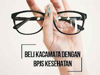 Membeli Kacamata dengan BPJS Kesehatan