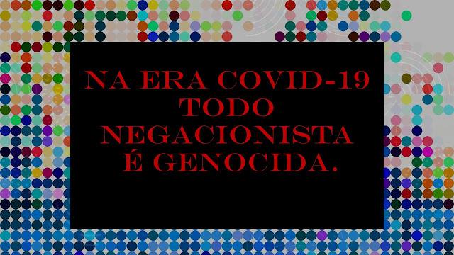A imagem mostra pontos que representa as pessoas do mundo que morreram com a pandemia. No centro tem a frase: Na era covid-19 todo negacionista é genocida.