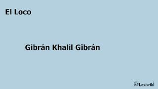El LocoGibrán Khalil Gibrán