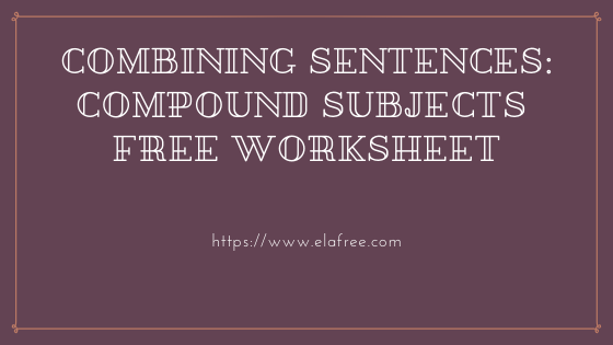 Combining Sentences Compound Subjects Free Worksheet