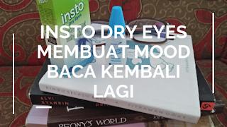 Insto Dry Eyes Membuat Mood Baca Kembali Lagi
