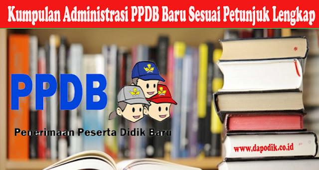 Kumpulan Administrasi PPDB Baru Sesuai Petunjuk Lengkap