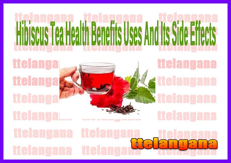 Hibiscus Tea Health Benefits Uses And Its Side Effects