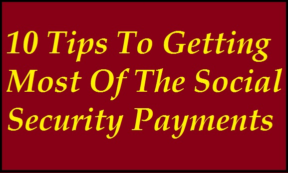 10-tips-to-getting-most-of-ss-payments