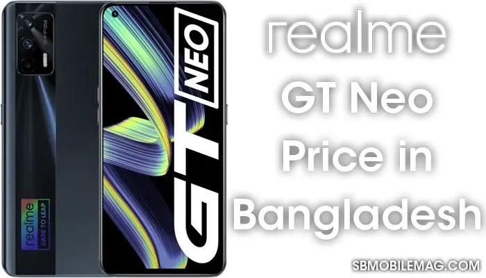 Realme GT Neo, Realme GT Neo Price, Realme GT Neo Price in Bangladesh