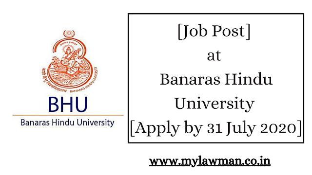 [Job Post] at Banaras Hindu University [Apply by 31 July 2020]