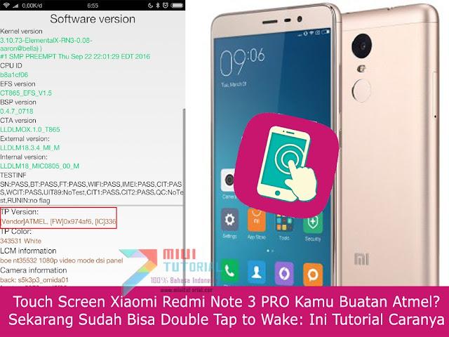 Touch Screen Xiaomi Redmi Note 3 PRO Kamu Buatan Atmel? Sekarang Sudah Bisa Double Tap to Wake: Ini Tutorial Caranya