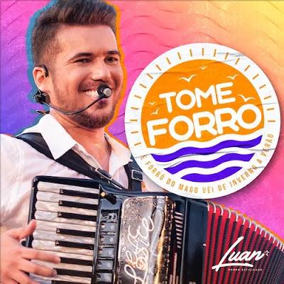 Luan Estilizado - Tome Forró - Promocional de Verão - 2020