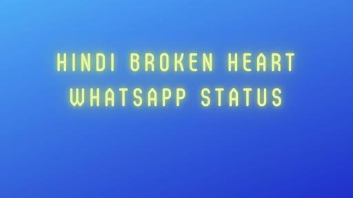 Hindi broken heart whatsapp status