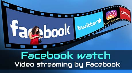 Facebook watch explained in simple steps - Video streaming by Facebook