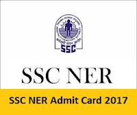 SSC NER Admit Card 2017