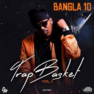 BAIXAR EP    Bangla10 - Trap Basket (Vol.1)     2020