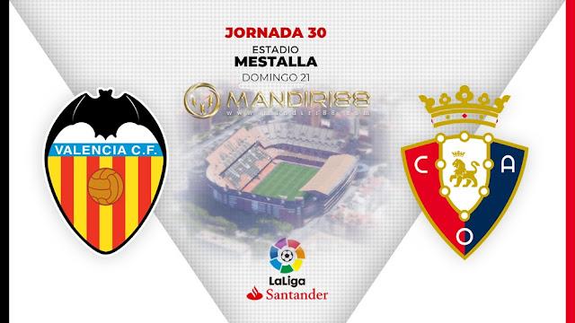 Prediksi Valencia Vs Osasuna, Senin 22 Juni 2020 Pukul 00.30 WIB