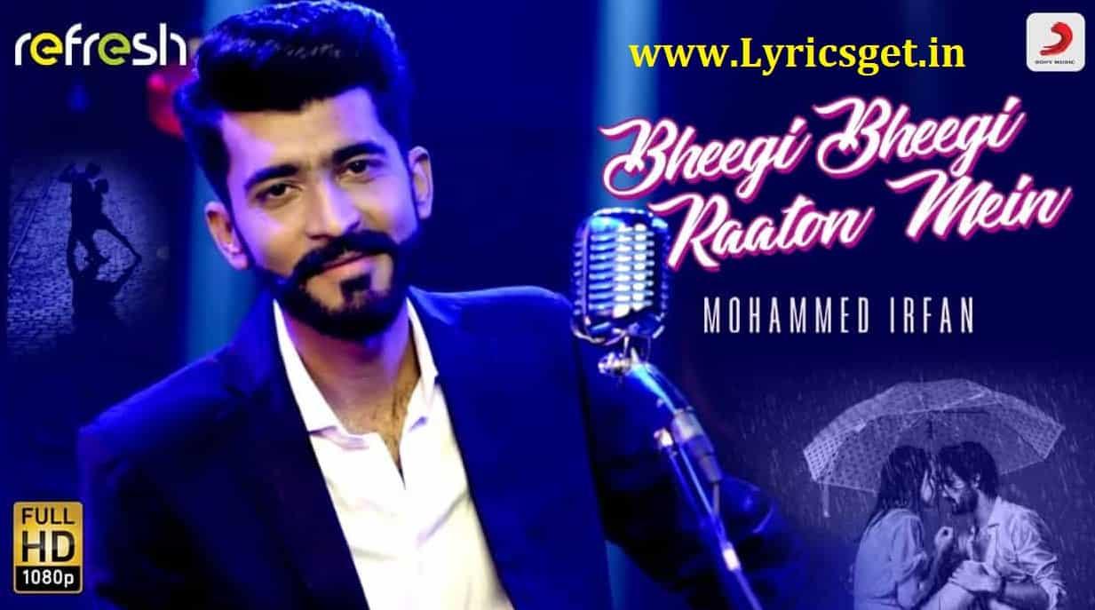 Bheegi Bheegi Raaton Mein Lyrics – Mohammed Irfan