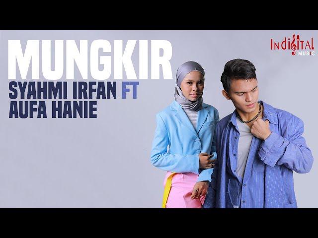 Lirik Lagu Mungkir Syahmi Irfan