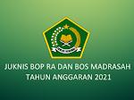 Petunjuk Teknis Pengelolaan BOP RA dan BOS Madrasah Tahun Anggaran 2021