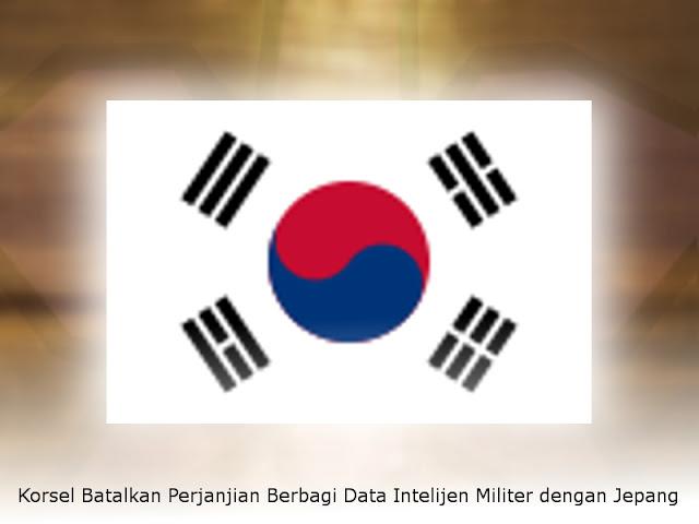 Korsel Batalkan Perjanjian Berbagi Data Intelijen Militer dengan Jepang