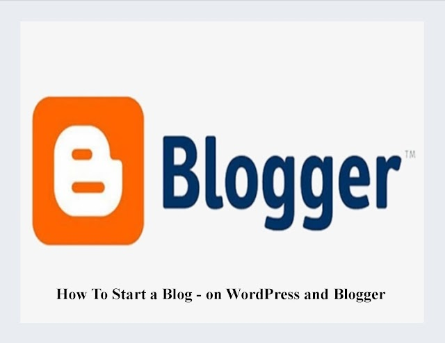 How To Start a Blog - on WordPress and Blogger Free