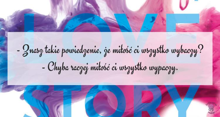 to nie jest do diabła love story cytat