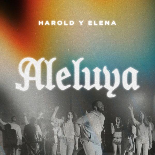 Harold y Elena – Aleluya (Single) 2021 (Exclusivo WC)
