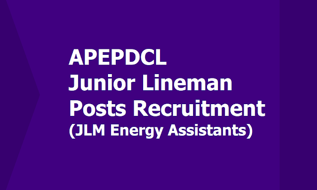 APEPDCL JLM Junior Lineman Posts Recruitment 2019 (Energy Assistants), Apply Online at apeasternpower.com