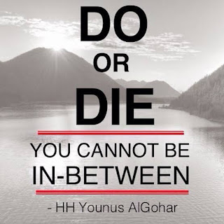 Do or Die. You cannot be in between.