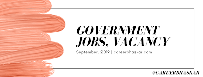Latest Government Jobs September 2019, Sarkar naukri, jobs, government jobs, vacancy, September vacancy, September government jobs 2019, government jobs 2019.