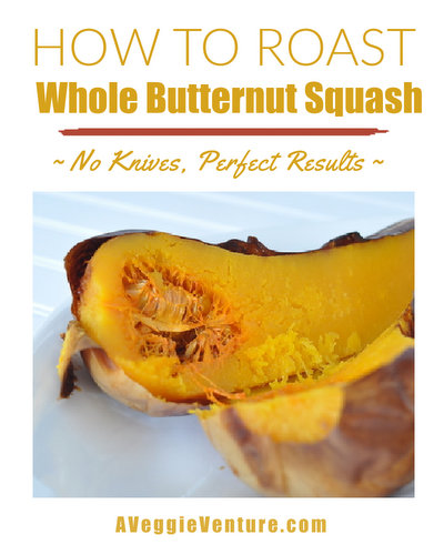 How to Roast a Whole Butternut Squash in the Oven, no knives required, perfect results ♥ AVeggieVenture.com