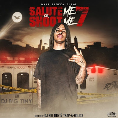 WAKA FLOCKA - SALUTE ME OR SHOOT ME VOL 7