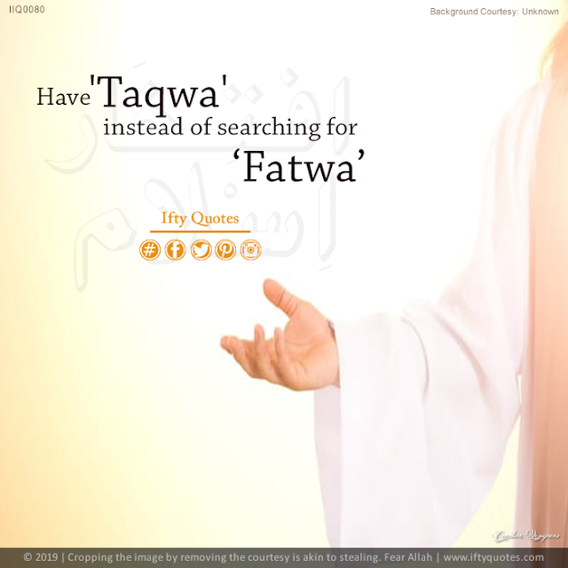 Ifty Quotes | Have Taqwa instead of searching for Fatwa | Iftikhar Islam
