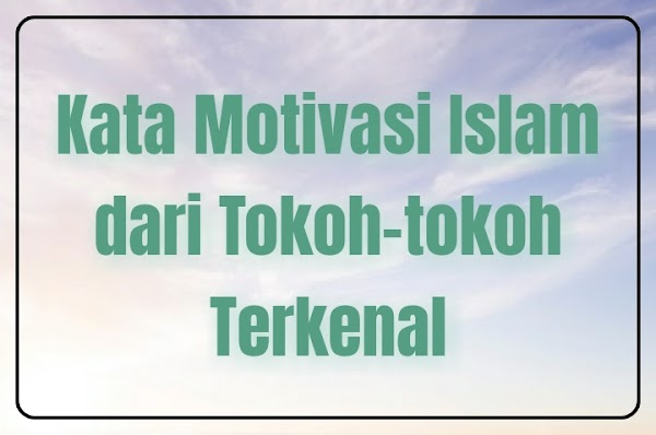Kata Motivasi Islam Terbaru dari Tokoh Terkenal